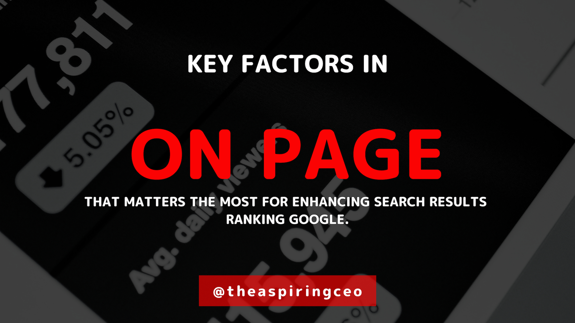 THE ON PAGE FACTORS THAT MATTERS THE MOST FOR GOOGLE