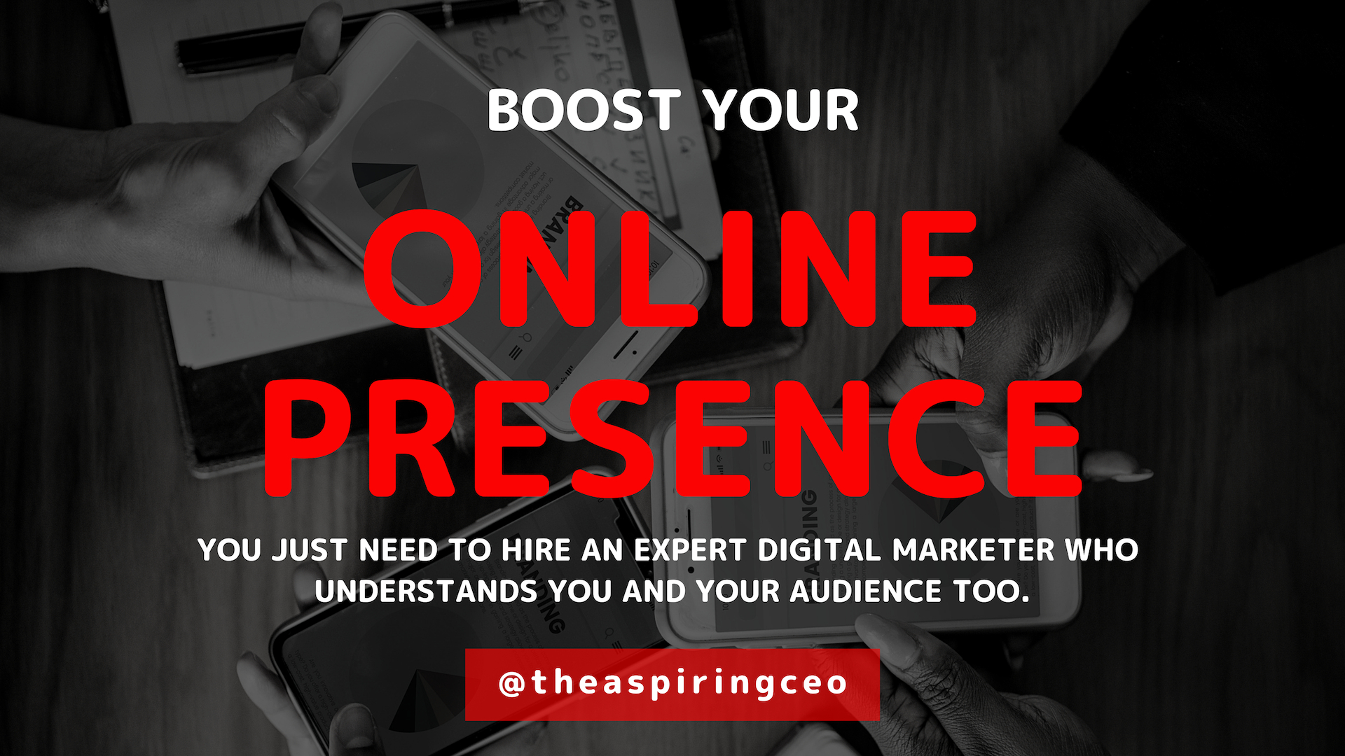 BOOST THE ONLINE PRESENCE OF YOUR BUSINESS BY HIRING THE RIGHT DIGITAL MARKETING EXPERTS