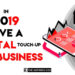 GIVE YOUR BUSINESS A DIGITAL TOUCH-UP IN 2019