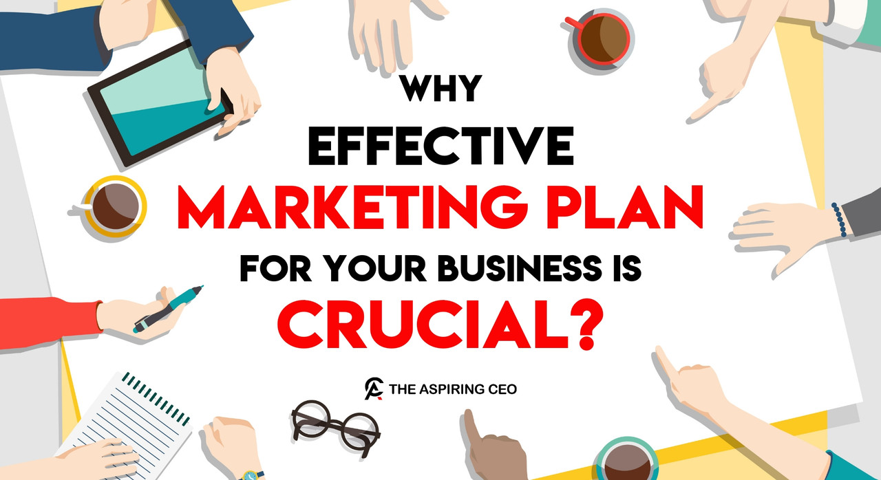 MAKE AN EFFECTIVE MARKETING PLAN FOR YOUR BUSINESS